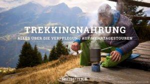 Trekkingnahrung - alles über die Verpflegung auf Mehrtagestouren