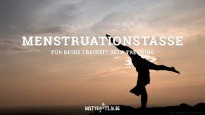 Menstruationsbecher - für Deine Freiheit beim Trekking